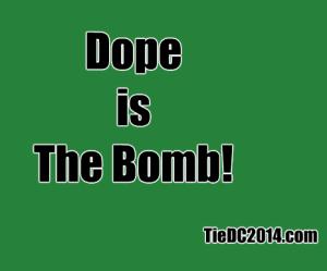 Dopeisthebomb