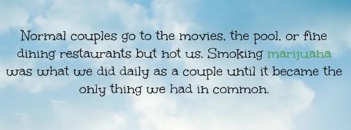 I smoked marijuana for love.