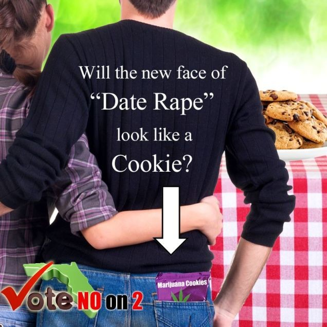 9b64d0c8de1e In 2014, the Vote No on 2 campaign in Florida warned about marijuana cookies  and date rape. This recent rape case involving a college football player  should ...