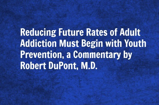 Dr. DuPont Highlights Importance of Drug Prevention, Treatment