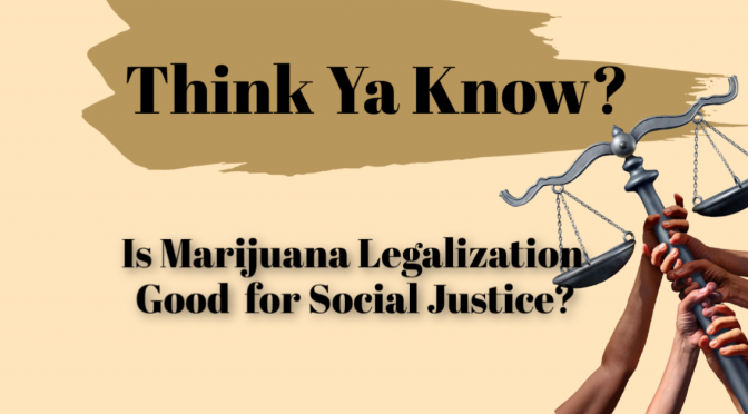 Is marijuana good for social justice?