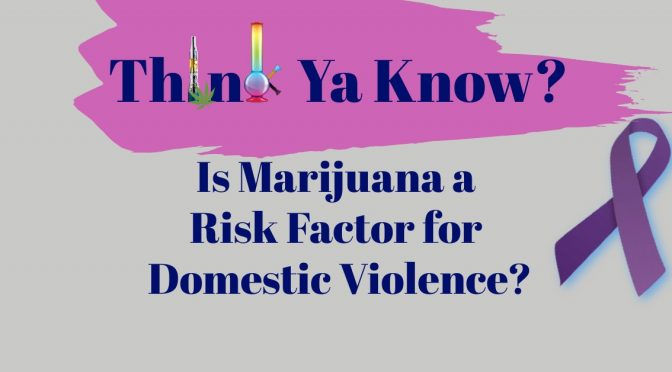 Is Marijuana a Risk Factor for Domestic Violence?