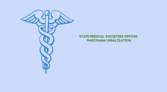 Medical Societies of five states speak out against marijuana legalization