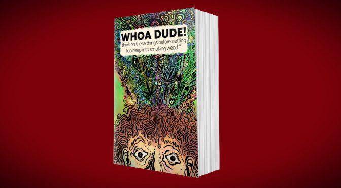 Whoa Dude! New book on understanding weed